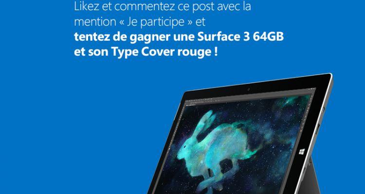 [Concours] Gagnez une Surface 3, grâce à Microsoft, en likant un simple post