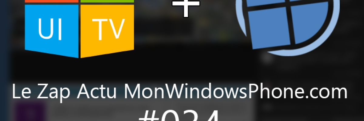 [VIDEO] Le Zap Actu MonWindowsPhone.com #34