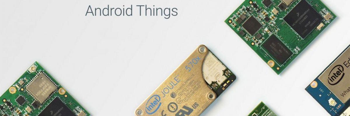 [MAJ] Google et son Android Things, une déclinaison pour les objets connectés