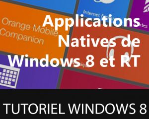 [Tuto] Les applications natives de Windows 8/RT
