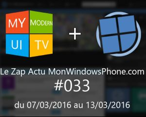 [VIDEO] Le Zap Actu MonWindowsPhone.com #33