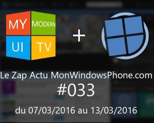 [VIDEO] Le Zap Actu MonWindowsPhone.com #33
