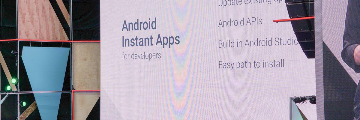 Les fameuses Instant Apps font de timides premiers pas sur Android