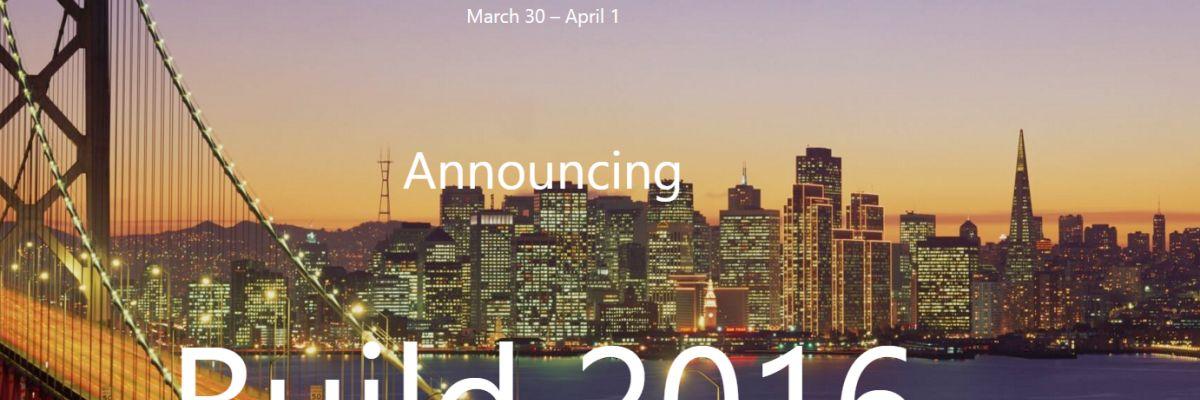 Build 2016 : Microsoft nous donne rendez-vous du 30 mars au 1er avril 2016