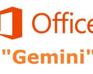 Gemini : Microsoft Office suivrait le même chemin que Windows Blue ?