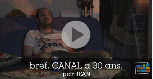 bref-canal-30-ans-par-jean